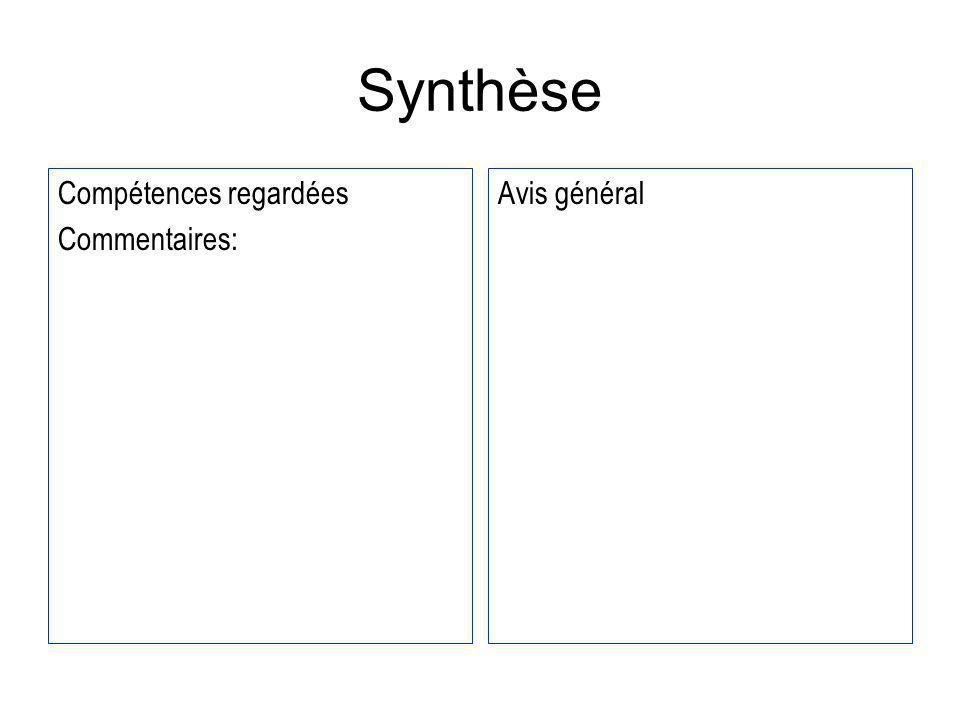 Synthèse Compétences regardées Commentaires: Avis général