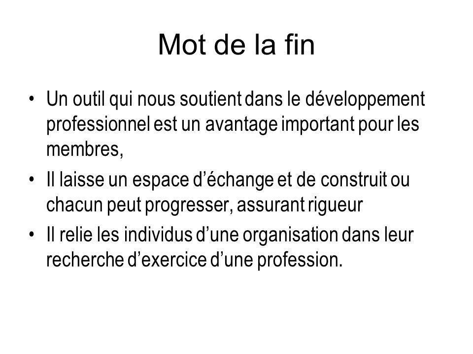 Mot de la fin Un outil qui nous soutient dans le développement professionnel est un avantage important pour les membres,