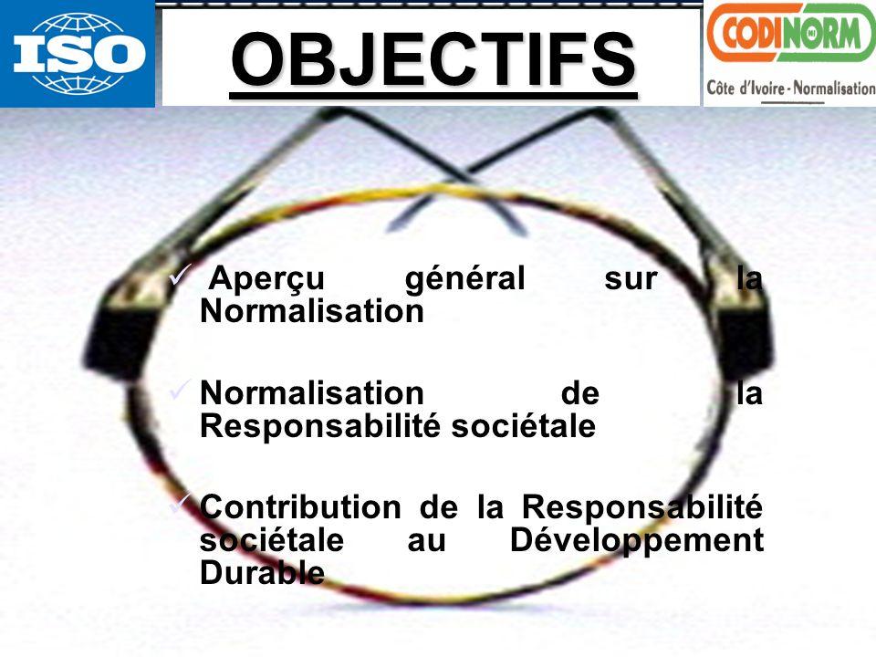 OBJECTIFS Aperçu général sur la Normalisation