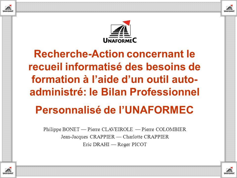 Recherche-Action concernant le recueil informatisé des besoins de formation à l'aide d'un outil auto-administré: le Bilan Professionnel Personnalisé de l'UNAFORMEC