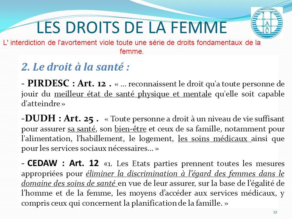 LES DROITS DE LA FEMME L interdiction de l avortement viole toute une série de droits fondamentaux de la femme.