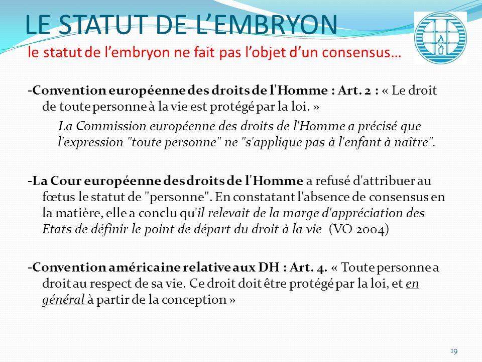 LE STATUT DE L'EMBRYON le statut de l'embryon ne fait pas l'objet d'un consensus…