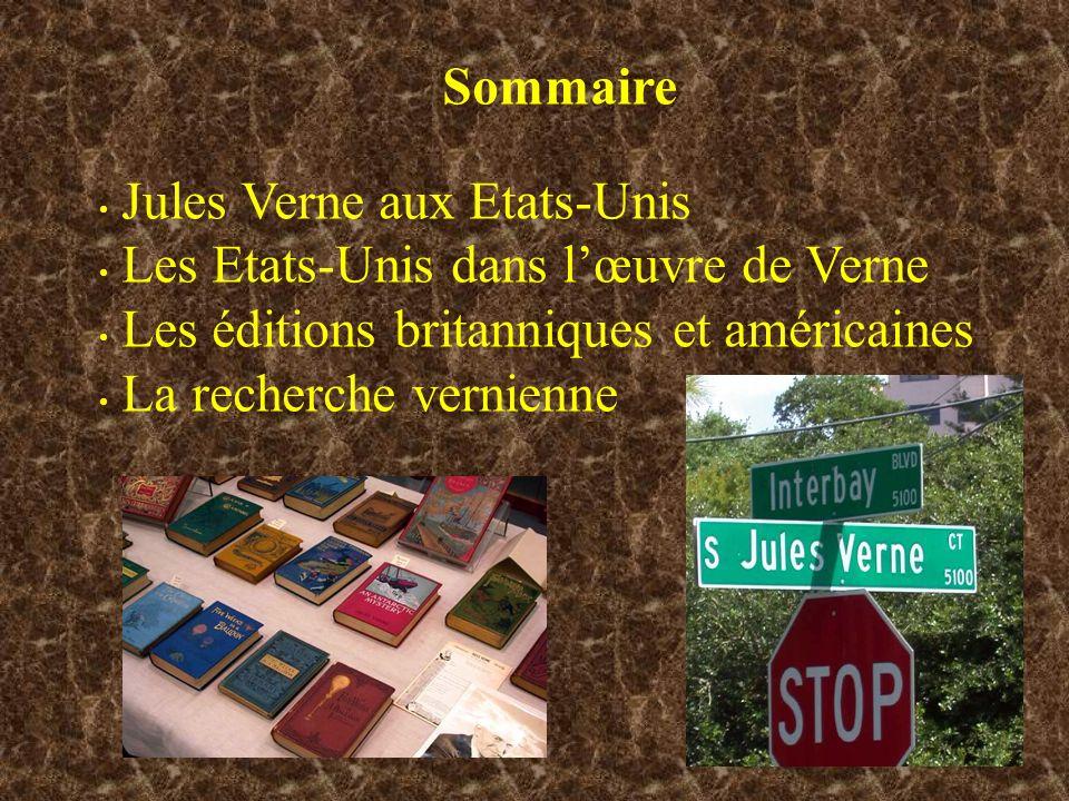 Sommaire Jules Verne aux Etats-Unis. Les Etats-Unis dans l'œuvre de Verne. Les éditions britanniques et américaines.
