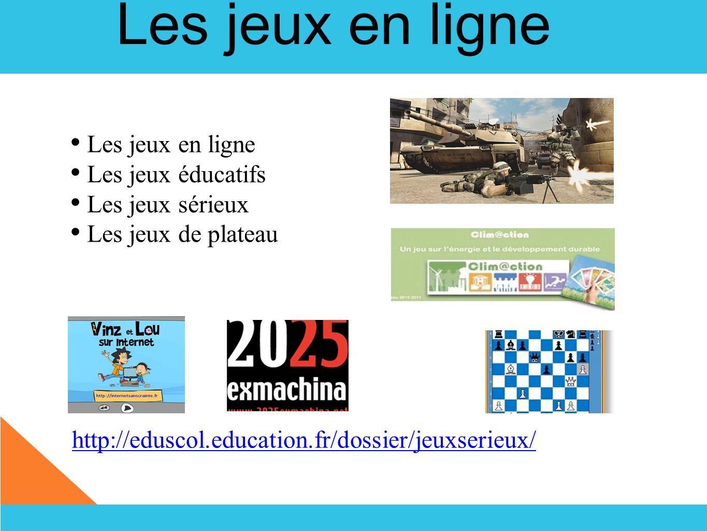 Les jeux en ligne Les jeux en ligne Les jeux éducatifs
