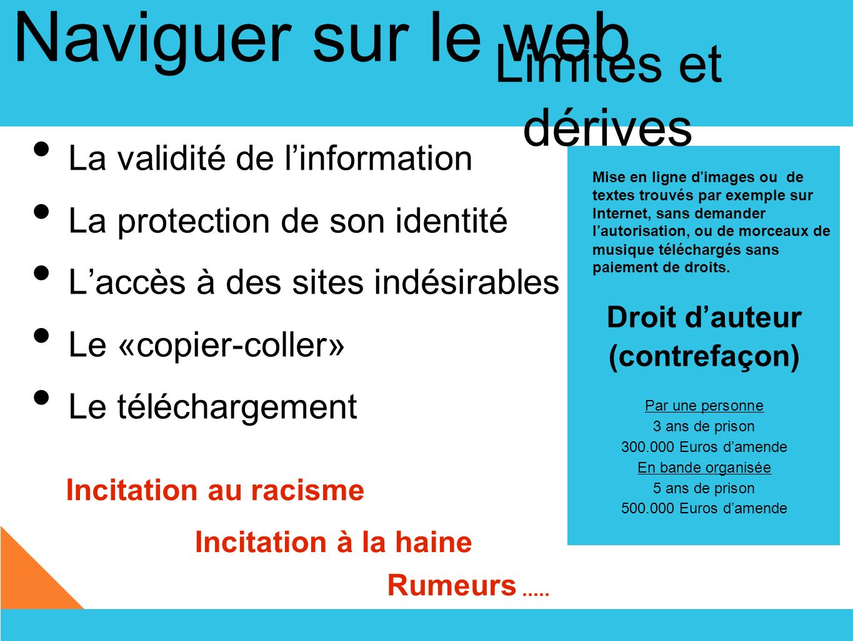 Naviguer sur le web Limites et dérives La validité de l'information