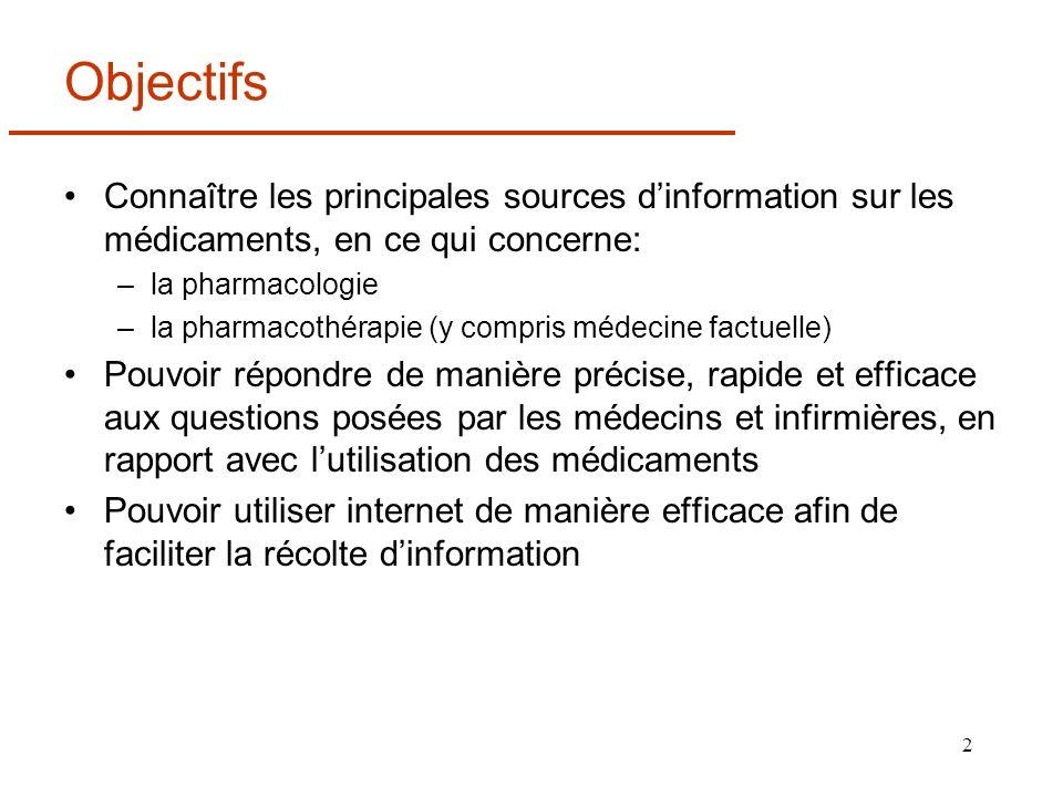 Objectifs Connaître les principales sources d'information sur les médicaments, en ce qui concerne: la pharmacologie.
