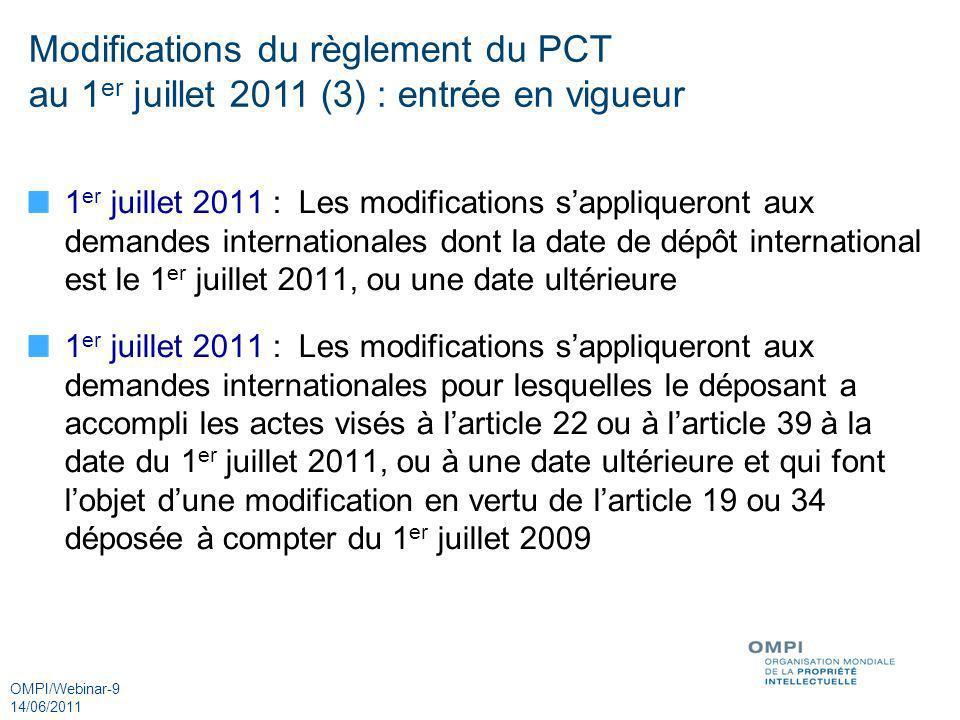 Modifications du règlement du PCT au 1er juillet 2011 (3) : entrée en vigueur
