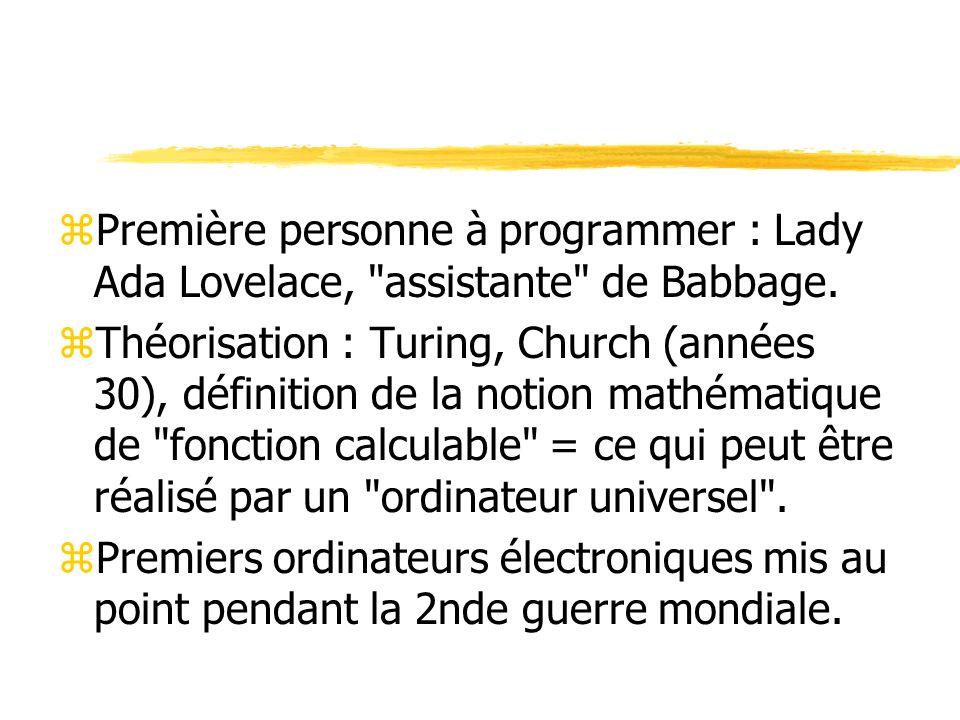 Première personne à programmer : Lady Ada Lovelace, assistante de Babbage.