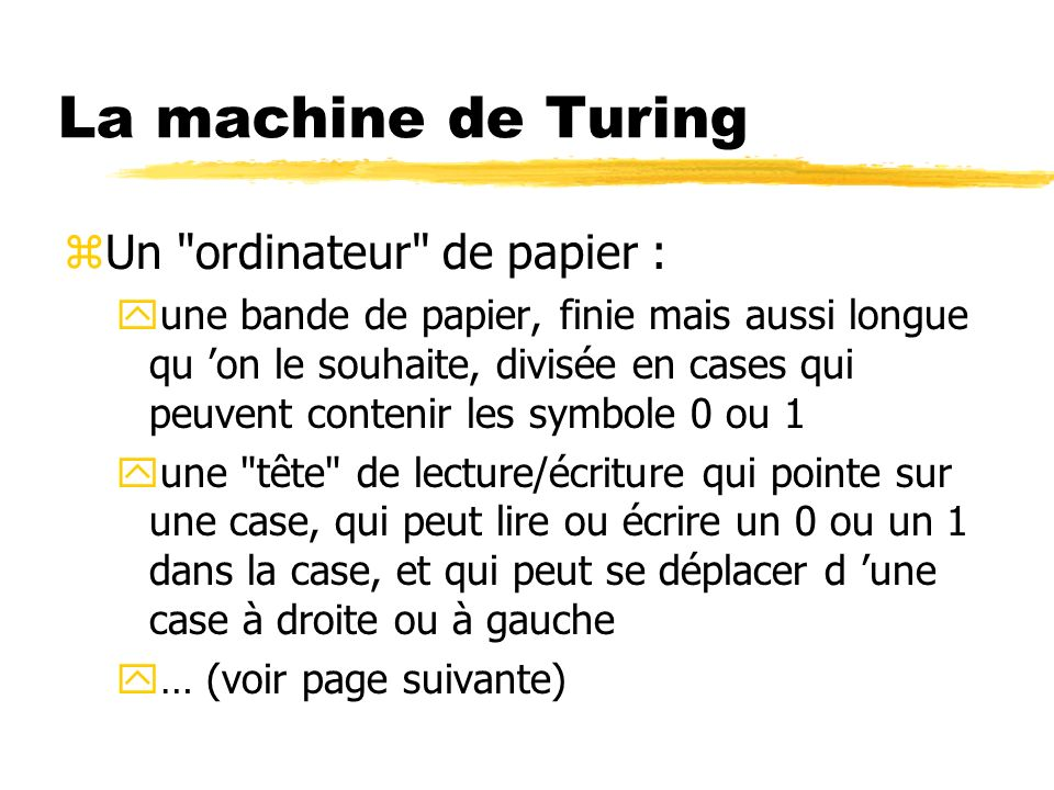 La machine de Turing Un ordinateur de papier :