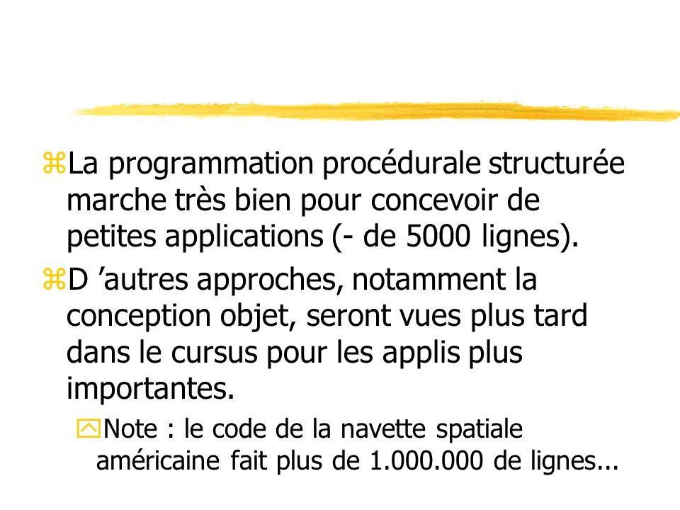 La programmation procédurale structurée marche très bien pour concevoir de petites applications (- de 5000 lignes).