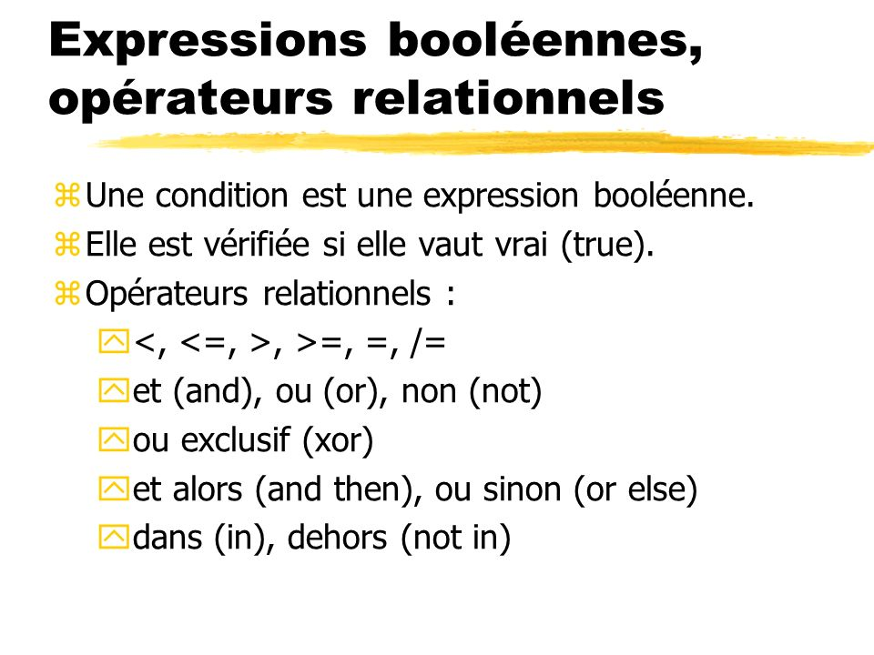 Expressions booléennes, opérateurs relationnels