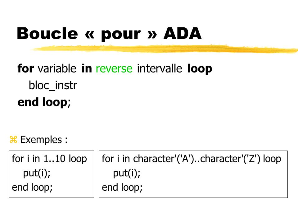 Boucle « pour » ADA for variable in reverse intervalle loop bloc_instr