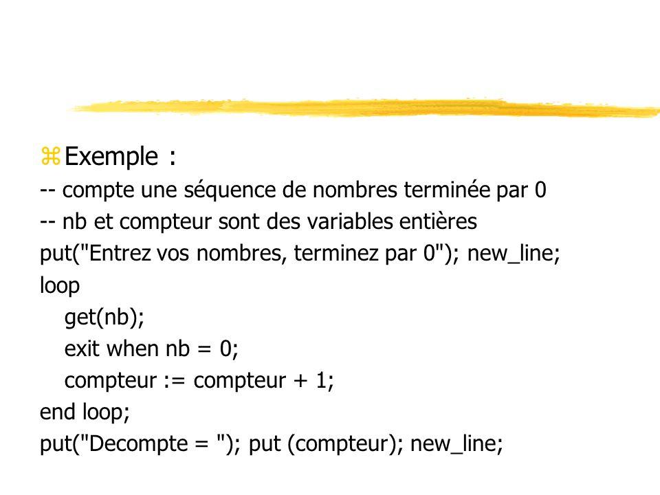 Exemple : -- compte une séquence de nombres terminée par 0