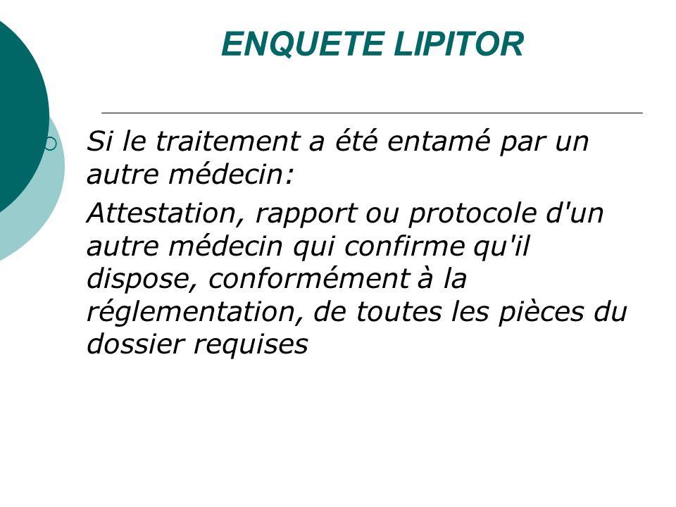 ENQUETE LIPITOR Si le traitement a été entamé par un autre médecin: