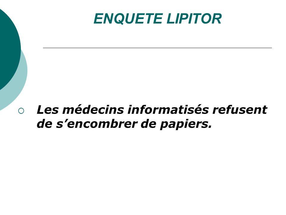 ENQUETE LIPITOR Les médecins informatisés refusent de s'encombrer de papiers.