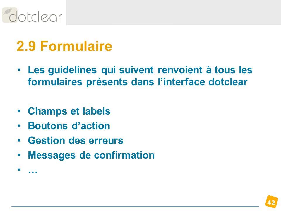 2.9 Formulaire Les guidelines qui suivent renvoient à tous les formulaires présents dans l'interface dotclear.