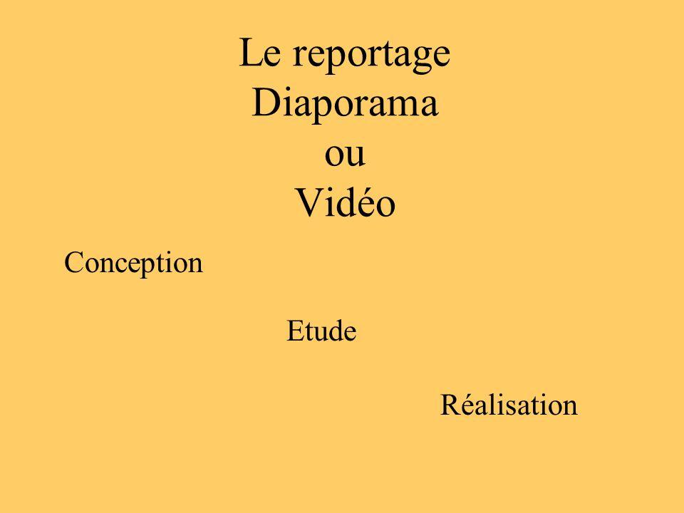 Le reportage Diaporama ou Vidéo