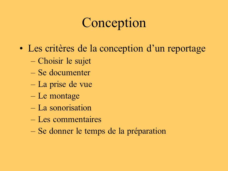 Conception Les critères de la conception d'un reportage