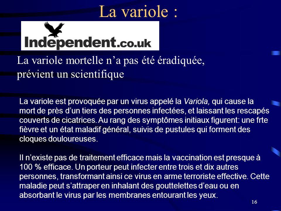 La variole : La variole mortelle n'a pas été éradiquée,