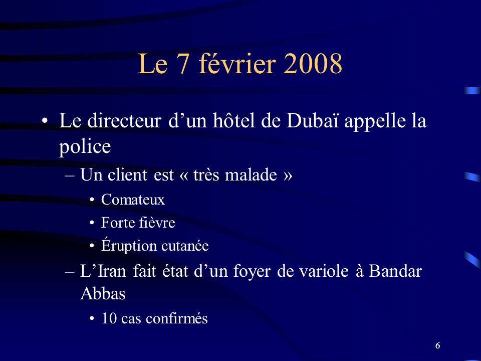 Le 7 février 2008 Le directeur d'un hôtel de Dubaï appelle la police