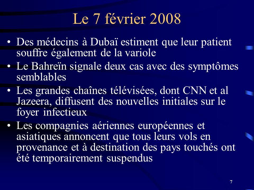 Le 7 février 2008 Des médecins à Dubaï estiment que leur patient souffre également de la variole.