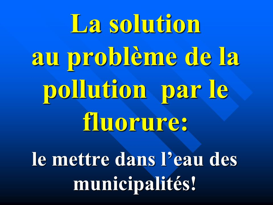 La solution au problème de la pollution par le fluorure: