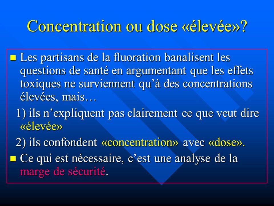 Concentration ou dose «élevée»