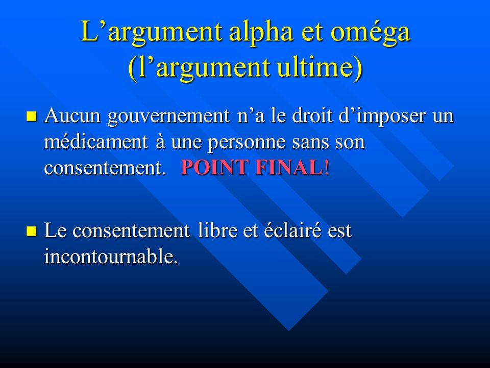 L'argument alpha et oméga (l'argument ultime)