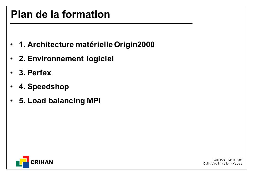 Plan de la formation 1. Architecture matérielle Origin2000