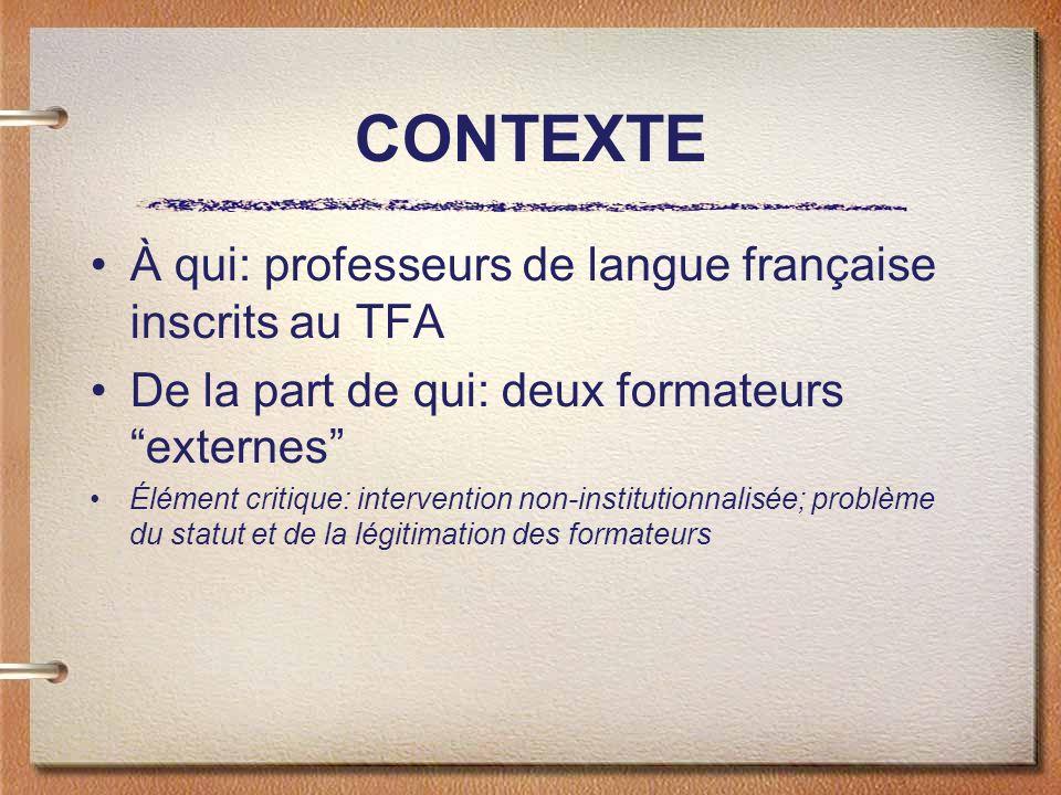 CONTEXTE À qui: professeurs de langue française inscrits au TFA
