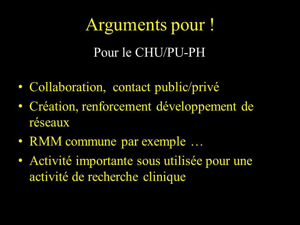 Arguments pour ! Pour le CHU/PU-PH Collaboration, contact public/privé