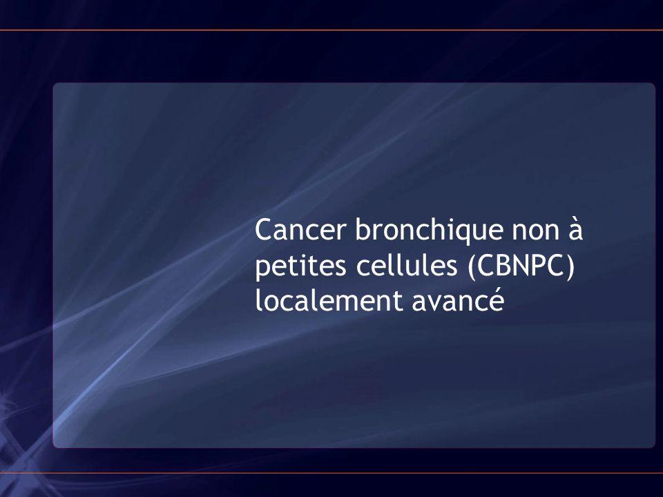 Cancer bronchique non à petites cellules (CBNPC) localement avancé