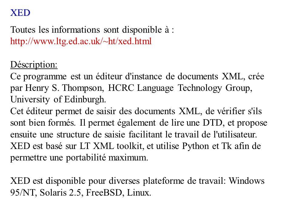 XEDToutes les informations sont disponible à : http://www.ltg.ed.ac.uk/~ht/xed.html. Déscription: