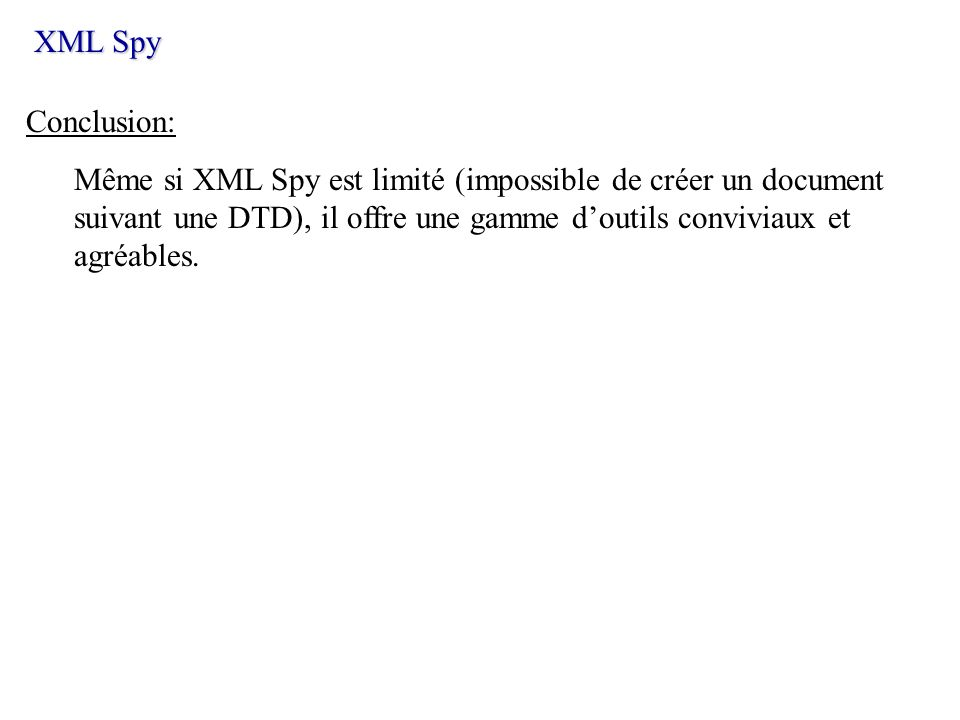 XML SpyConclusion: