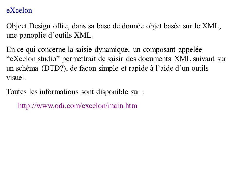 eXcelonObject Design offre, dans sa base de donnée objet basée sur le XML, une panoplie d'outils XML.