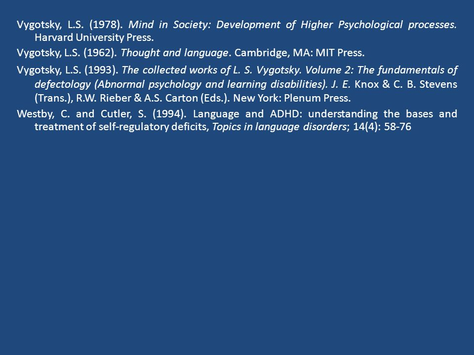 Vygotsky, L.S. (1978). Mind in Society: Development of Higher Psychological processes. Harvard University Press.