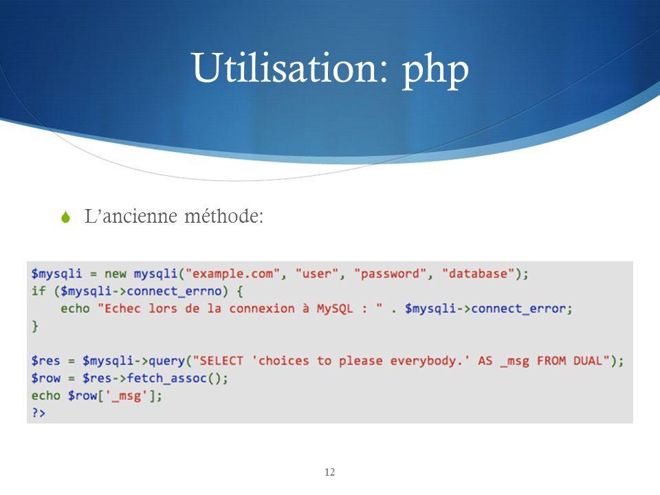 Utilisation: php L'ancienne méthode: