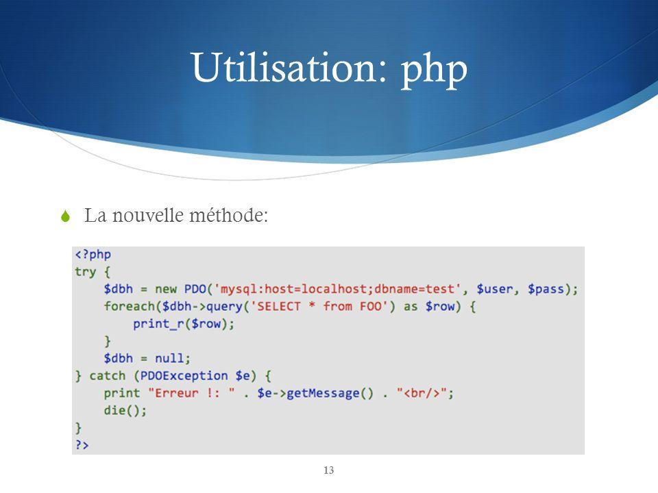 Utilisation: php La nouvelle méthode: