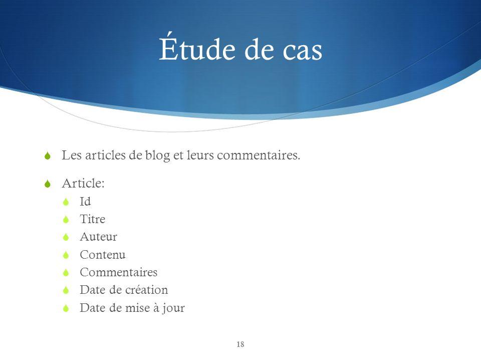 Étude de cas Les articles de blog et leurs commentaires. Article: Id