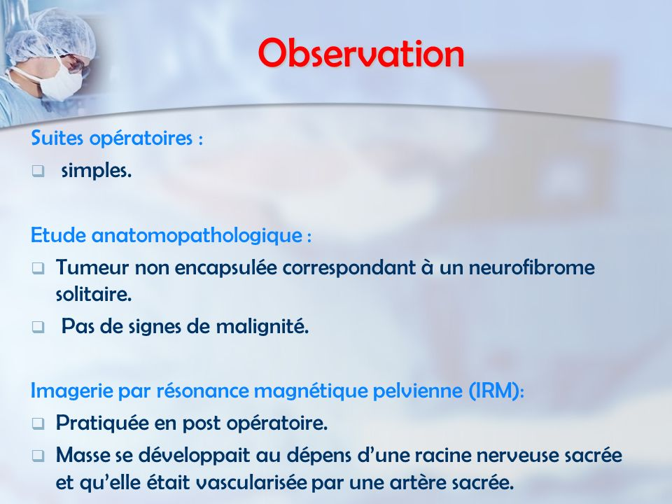 Observation Suites opératoires : simples. Etude anatomopathologique :