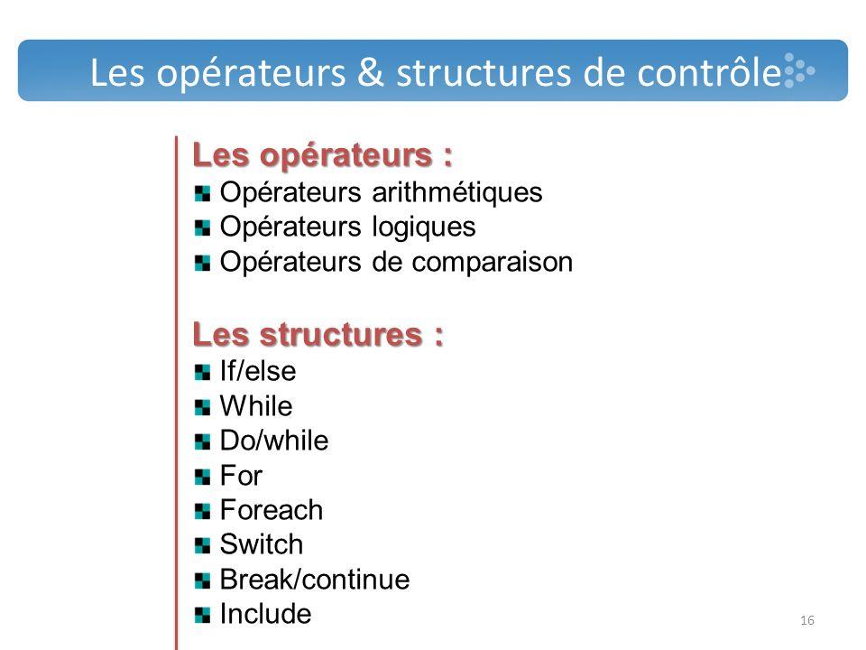 Les opérateurs & structures de contrôle