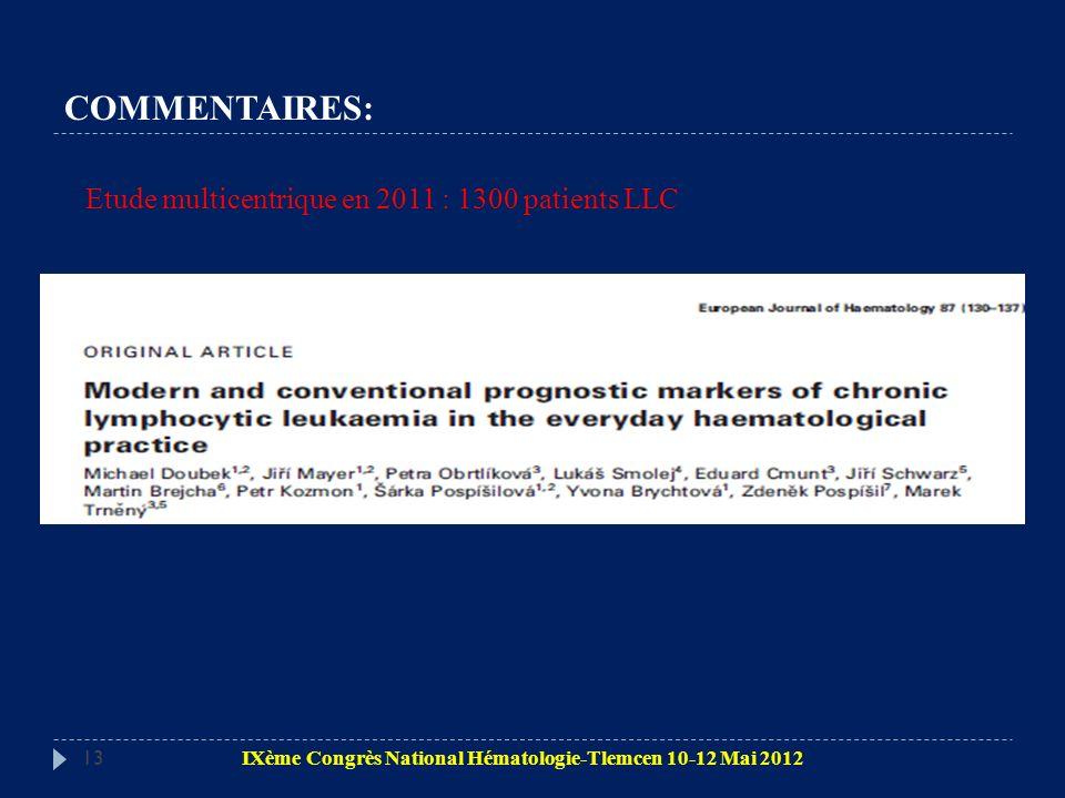 COMMENTAIRES: Etude multicentrique en 2011 : 1300 patients LLC