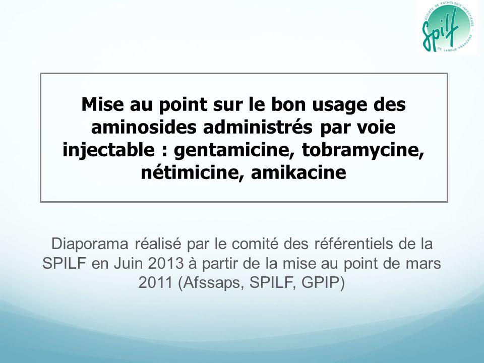 Mise au point sur le bon usage des aminosides administrés par voie injectable : gentamicine, tobramycine, nétimicine, amikacine