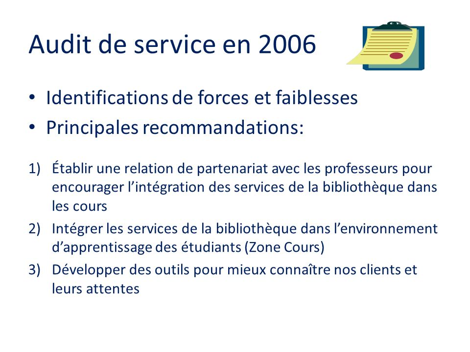 Audit de service en 2006 Identifications de forces et faiblesses