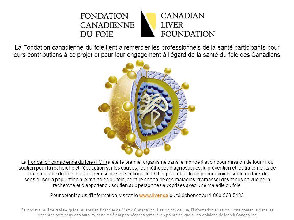 La Fondation canadienne du foie tient à remercier les professionnels de la santé participants pour leurs contributions à ce projet et pour leur engagement à l'égard de la santé du foie des Canadiens.