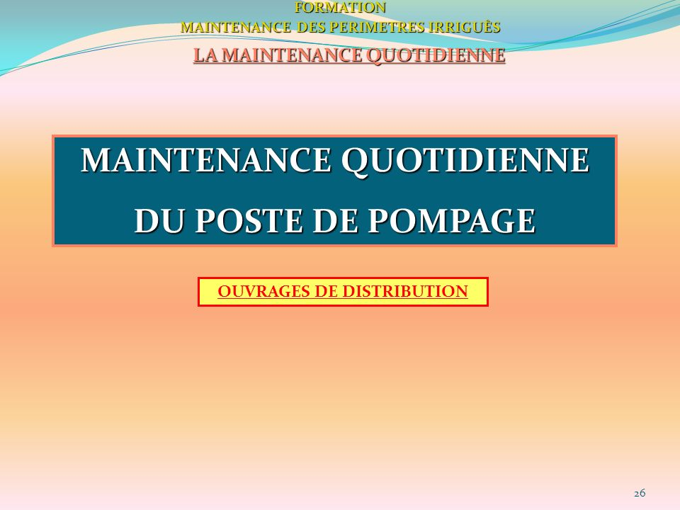 MAINTENANCE QUOTIDIENNE DU POSTE DE POMPAGE