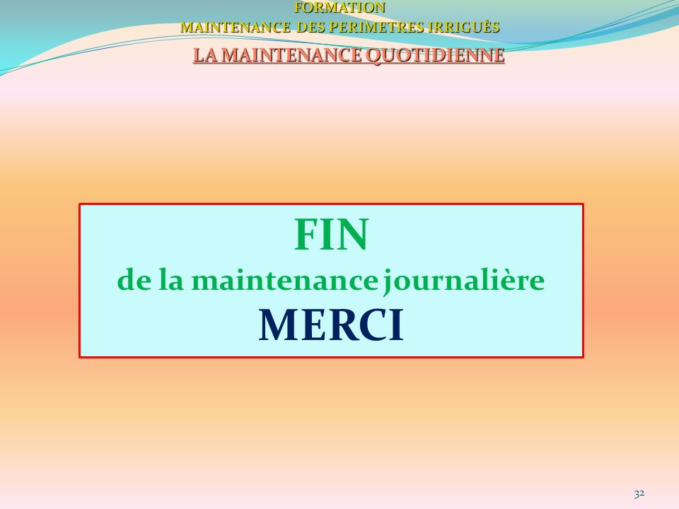 FIN MERCI de la maintenance journalière LA MAINTENANCE QUOTIDIENNE