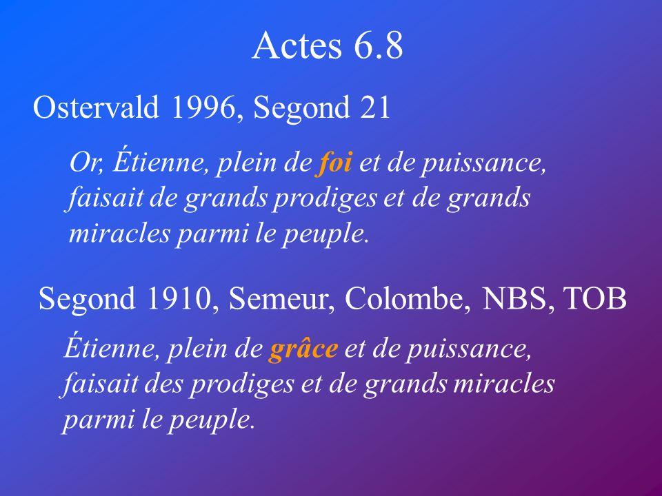 Actes 6.8 Ostervald 1996, Segond 21
