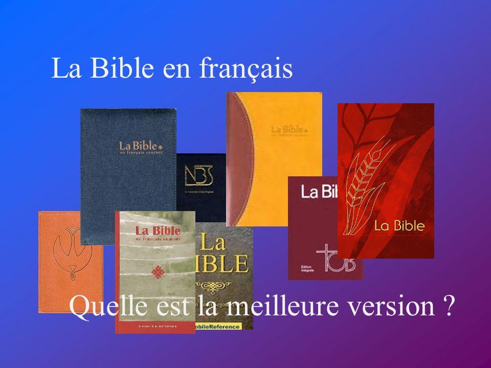 La Bible en français Quelle est la meilleure version