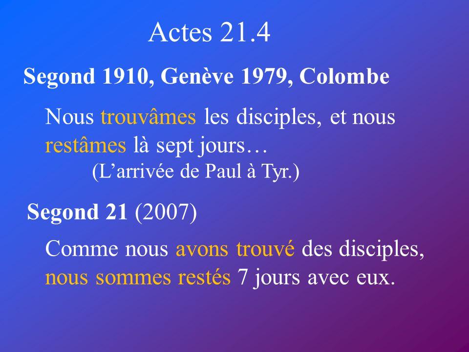 Actes 21.4 Segond 1910, Genève 1979, Colombe